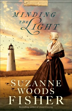 Minding the light /  by Suzanne Woods Fisher. - by Suzanne Woods Fisher.