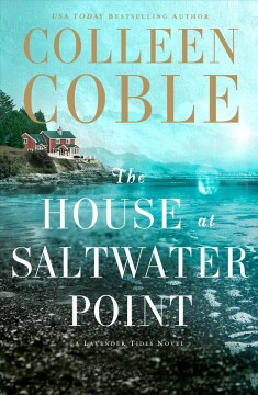 The house at Saltwater Point /  by Colleen Coble.
