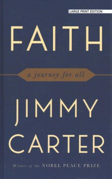Faith : a journey for all / by Jimmy Carter. - by Jimmy Carter.