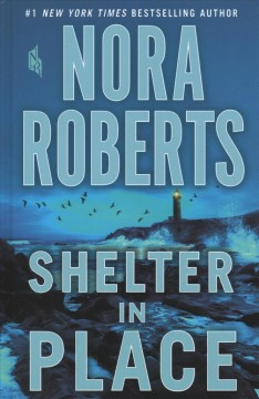 Shelter in place /  Nora Roberts.