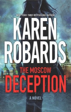 The Moscow deception /  by Karen Robards. - by Karen Robards.
