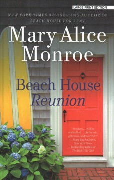 Beach house reunion /  Mary Alice Monroe.