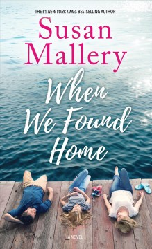 When we found home /  by Susan Mallery.