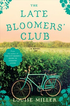 The Late Bloomers' Club /  Louise Miller.