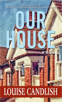 Our house /  Louise Candlish.