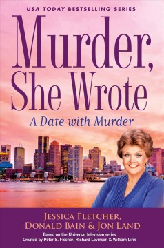 A date with murder /  by Jessica Fletcher, Donald Bain & Jon Land. - by Jessica Fletcher, Donald Bain & Jon Land.