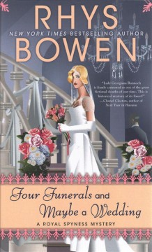 Four funerals and maybe a wedding /  Rhys Bowen.