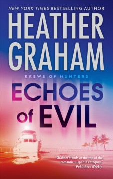 Echoes of evil /  by Heather Graham.