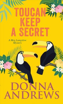 Toucan keep a secret /  by Donna Andrews. - by Donna Andrews.