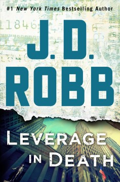 Leverage in death /  J.D. Robb.
