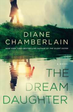The dream daughter /  by Diane Chamberlain.