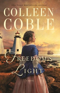 Freedom's light /  by Colleen Coble.