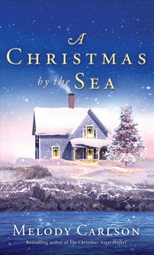 A Christmas by the sea /  by Melody Carlson.