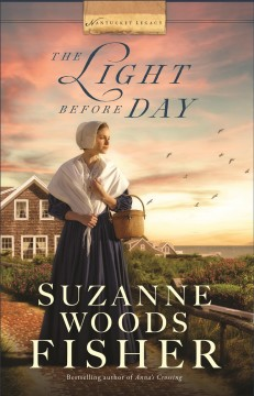 The light before day /  by Suzanne Woods Fisher.