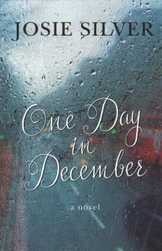 One day in December /  Josie Silver. - Josie Silver.