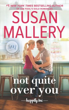 Not quite over you /  by Susan Mallery.