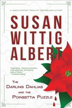 The Darling Dahlias and the poinsettia puzzle /  by Susan Wittig Albert. - by Susan Wittig Albert.