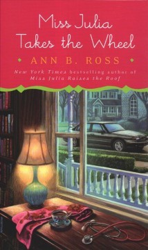 Miss Julia takes the wheel /  by Ann B. Ross. - by Ann B. Ross.