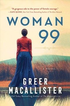 Woman 99 : a novel / by Greer Macallister. - by Greer Macallister.