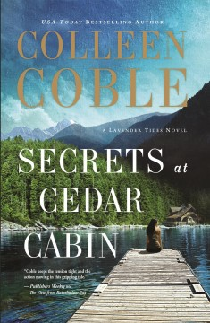Secrets at Cedar Cabin /  by Colleen Coble.