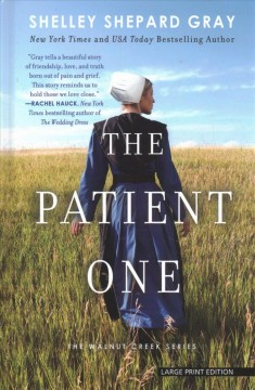 The patient one /  by Shelley Shepard Gray. - by Shelley Shepard Gray.