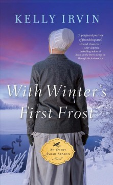 With winter's first frost /  by Kelly Irvin. - by Kelly Irvin.
