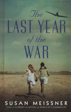 The last year of the war /  by Susan Meissner. - by Susan Meissner.