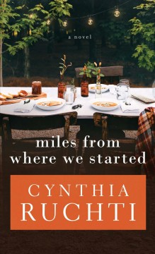 Miles from where we started /  by Cynthia Ruchti.