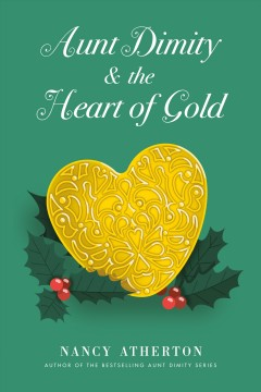Aunt Dimity and the heart of gold /  Nancy Atherton. - Nancy Atherton.