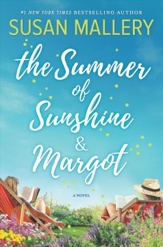 The summer of Sunshine & Margot /  by Susan Mallery. - by Susan Mallery.