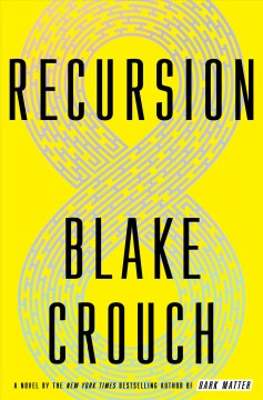 Recursion /  by Blake Crouch. - by Blake Crouch.