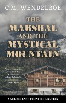 The marshal and the Mystical Mountain /  C.M. Wendelboe.