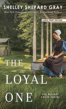 The Loyal One /  Shelly Shepard Gray.