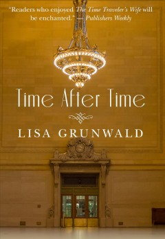 Time after time /  by Lisa Grunwald.
