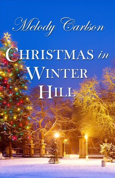 Christmas in Winter Hill /  Melody Carlson.