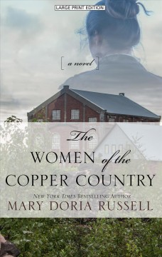 The women of the copper country /  Mary Doria Russell.