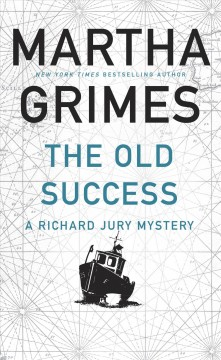 The Old success : a Richard Jury mystery / Martha Grimes. - Martha Grimes.