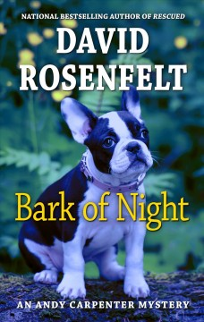 Bark of night /  David Rosenfelt. - David Rosenfelt.