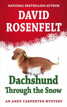 Dachshund through the snow /  David Rosenfelt. - David Rosenfelt.