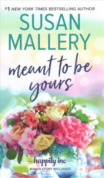 Meant to be yours /  Susan Mallery.