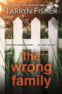 The wrong family /  Tarryn Fisher. - Tarryn Fisher.