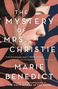 The mystery of Mrs. Christie /  Marie Benedict. - Marie Benedict.