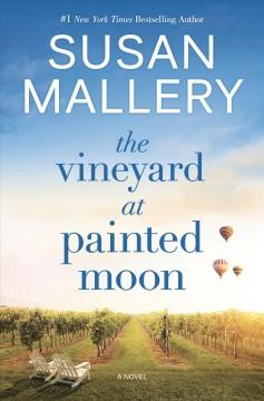 The vineyard at Painted Moon /  Susan Mallery. - Susan Mallery.