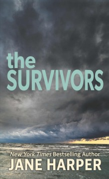 The survivors /  Jane Harper. - Jane Harper.