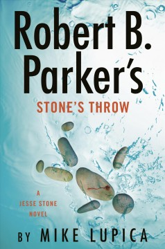 Robert B. Parker's Stone's throw /  Mike Lupica. - Mike Lupica.