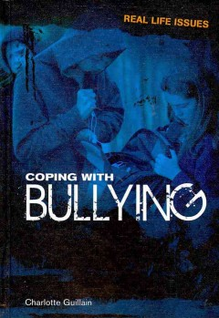Coping with bullying /  Charlotte Guillain.