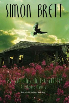 The stabbing in the stables : [a Fethering mystery] / Simon Brett.