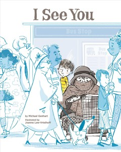 I see you /  by Michael Genhart ; Illustrated by Joanne Lew-Vriethoff. - by Michael Genhart ; Illustrated by Joanne Lew-Vriethoff.