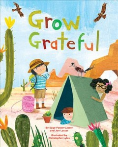 Grow grateful /  by Sage Foster-Lasser and Jon Lasser, PhD ; illustrated by Christopher Lyles.