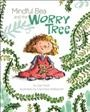 Mindful Bea and the worry tree /  by Gail Silver ; illustrated by Franziska Hollbacher. - by Gail Silver ; illustrated by Franziska Hollbacher.
